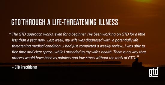 GTD through a Life-Threatening Illness