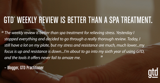 GTD Weekly Review is Better than a Spa Treatment