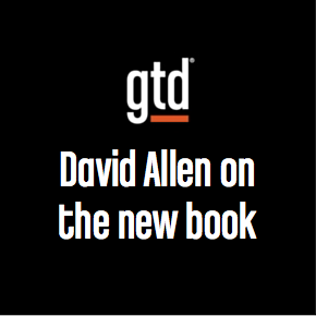 Episode #1 – David Allen talks about the new edition of Getting Things Done