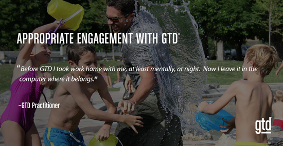 Appropriate Engagement with GTD