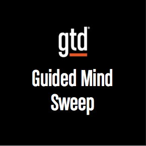 Episode #3 – David Allen guides you through a Mind Sweep
