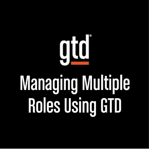 Episode #14 – Managing Multiple Roles Using GTD