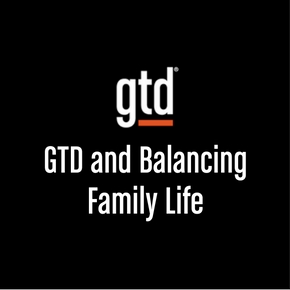 Episode #22 – GTD and Balancing Family Life