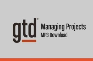 Managing your projects with GTD
