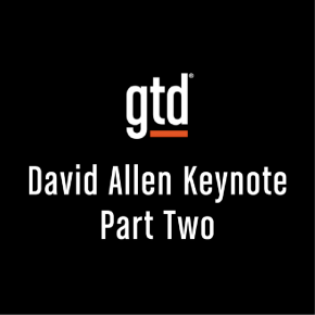 Episode #30 – David Allen GTD® Keynote in Milan – Part Two