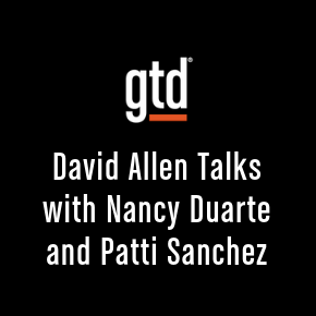 Episode #49: David Allen Talks with Nancy Duarte and Patti Sanchez